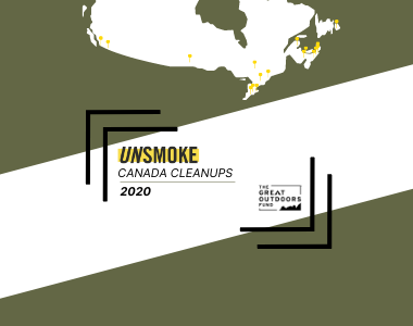 Meet Our Newest Grant-Giving Program: Unsmoke Canada Cleanups
